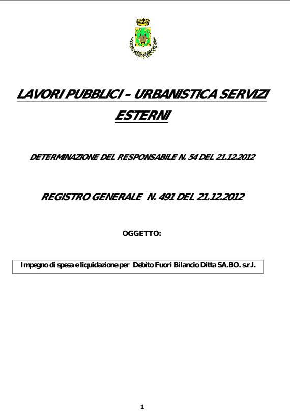 Il Comune di Ustica e' stato espropriato a seguito di condanna civile e penale nel contenzioso per il possesso dell'immobile Hotel San Bartolomeo